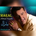 دانلود آهنگ احمد نایبی به نام مارال