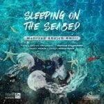 دانلود آهنگ مهرزاد خواجه امیری به نام Sleeping On The Seabed