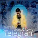 دانلود آهنگ مصطفی تفتیش به نام تلگرام
