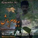 دانلود آهنگ محمد رحیمی به نام به یادم باش